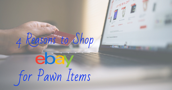 Reasons to Shop eBay for Pawn Items